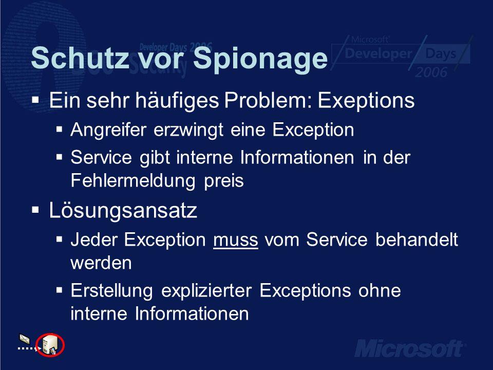 Schutz vor Spionage Ein sehr häufiges Problem: Exeptions Angreifer erzwingt eine Exception Service gibt interne Informationen in der Fehlermeldung pre