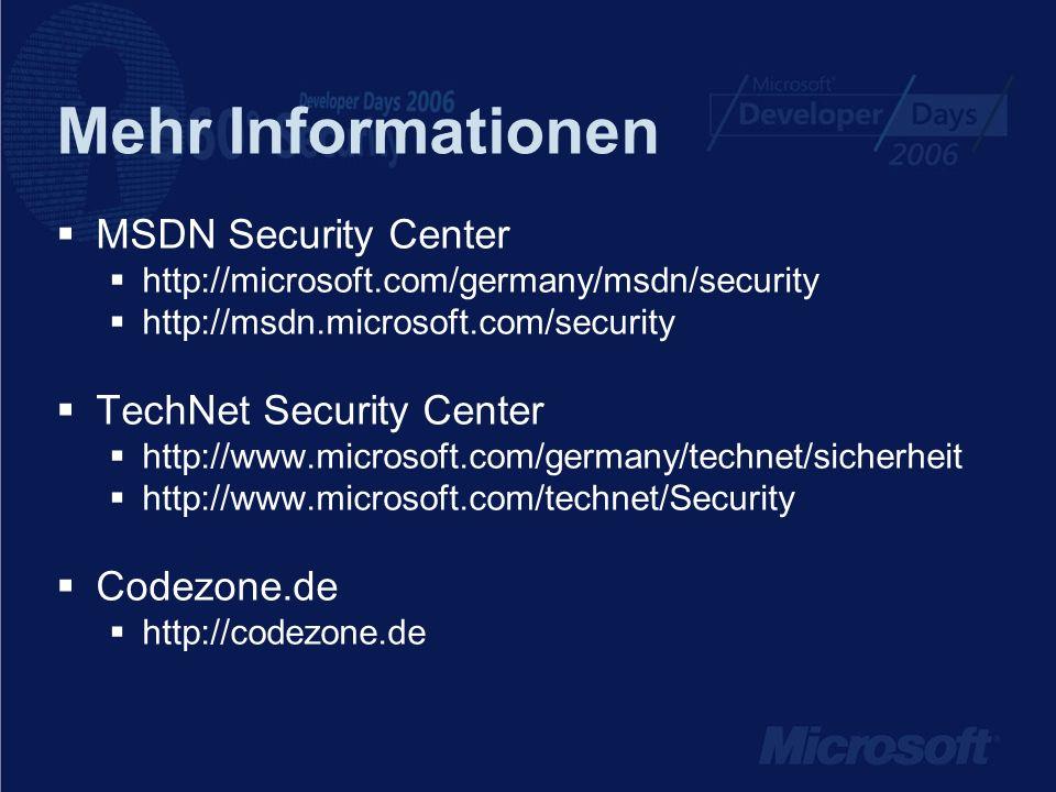 Mehr Informationen MSDN Security Center http://microsoft.com/germany/msdn/security http://msdn.microsoft.com/security TechNet Security Center http://w