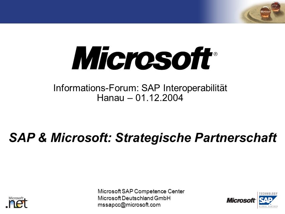 TM Microsoft SAP Competence Center Microsoft Deutschland GmbH mssapcc@microsoft.com Informations-Forum: SAP Interoperabilität Hanau – 01.12.2004 SAP &