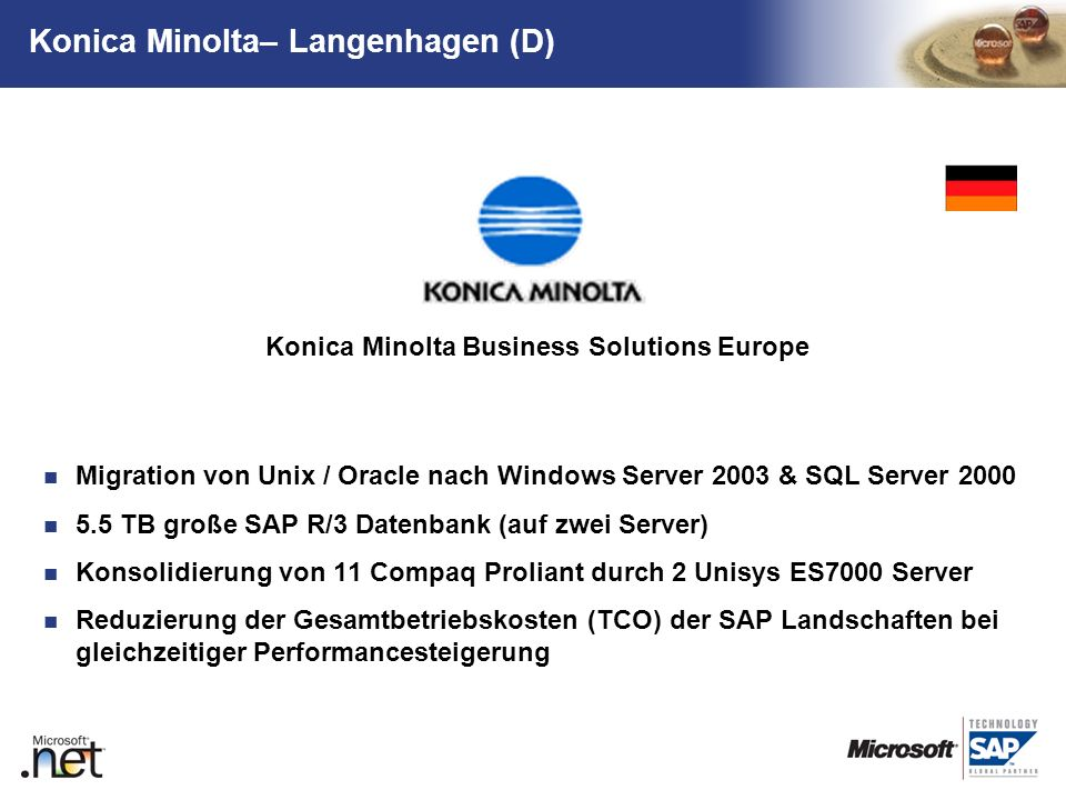 TM Migration von Unix / Oracle nach Windows Server 2003 & SQL Server 2000 5.5 TB große SAP R/3 Datenbank (auf zwei Server) Konsolidierung von 11 Compa