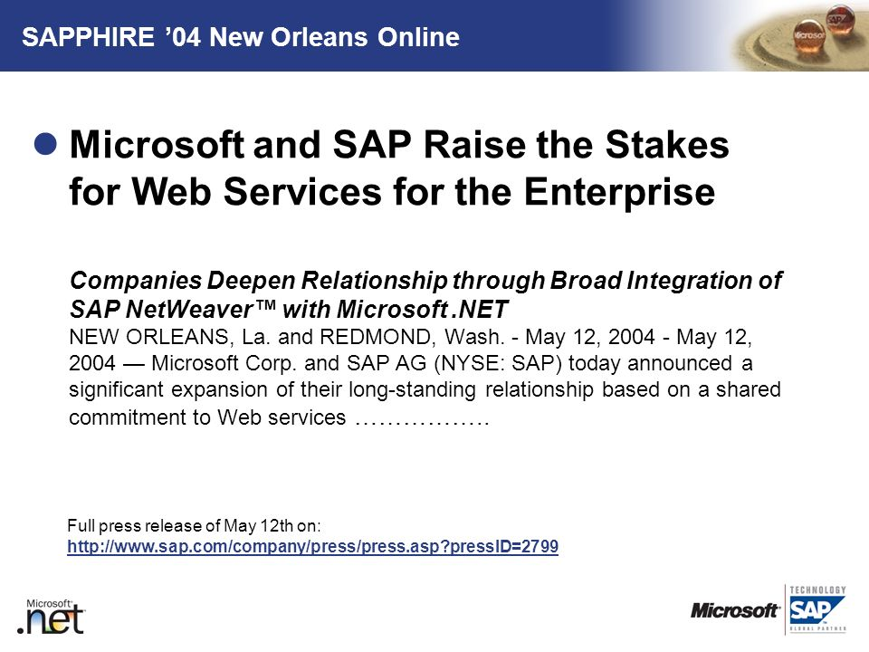 TM SAPPHIRE 04 New Orleans Online Microsoft and SAP Raise the Stakes for Web Services for the Enterprise Companies Deepen Relationship through Broad I