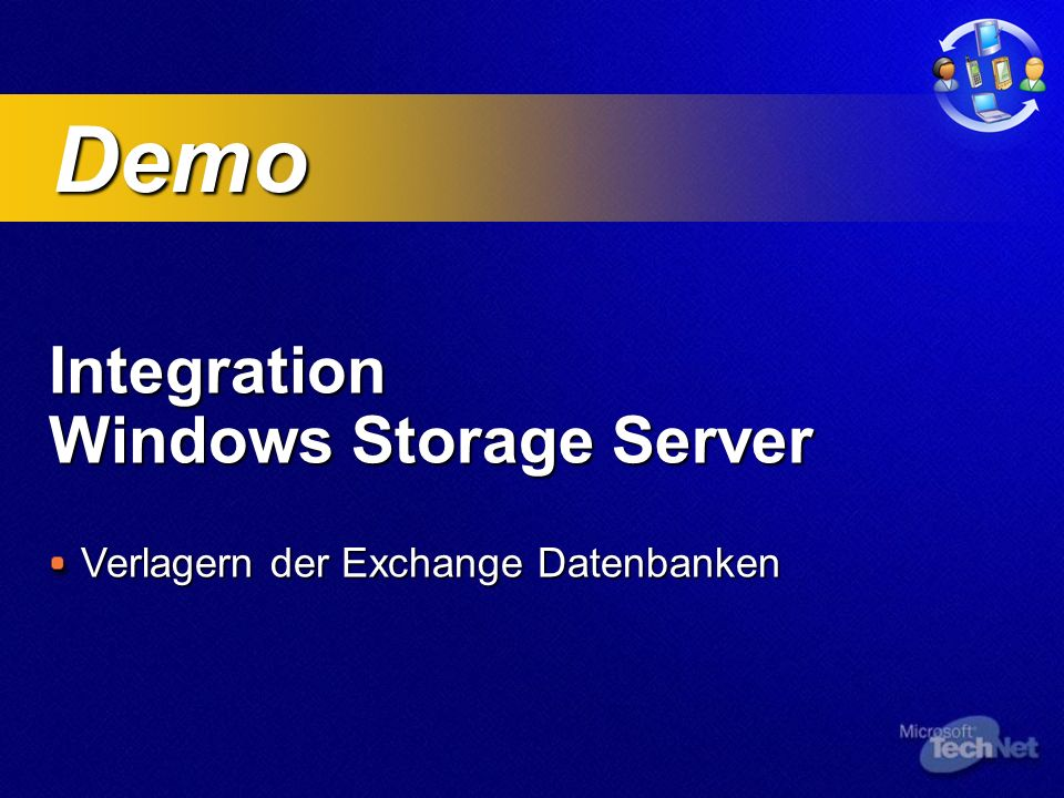Integration Windows Storage Server Verlagern der Exchange Datenbanken Demo Demo