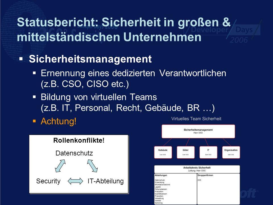 Statusbericht: Sicherheit in großen & mittelständischen Unternehmen Sicherheitsmanagement Ernennung eines dedizierten Verantwortlichen (z.B. CSO, CISO