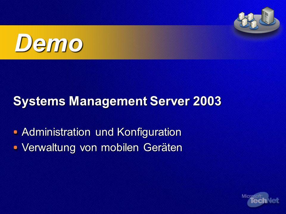 Systems Management Server 2003 Administration und Konfiguration Verwaltung von mobilen Geräten Demo Demo