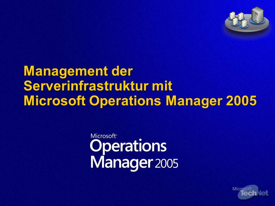 Management der Serverinfrastruktur mit Microsoft Operations Manager 2005
