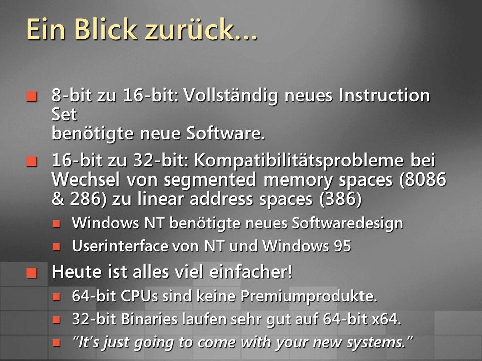 Ein Blick zurück… 8-bit zu 16-bit: Vollständig neues Instruction Set benötigte neue Software.