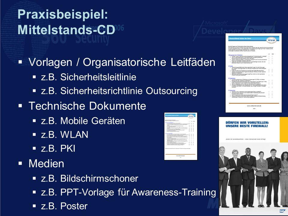 Praxisbeispiel: Mittelstands-CD Vorlagen / Organisatorische Leitfäden z.B. Sicherheitsleitlinie z.B. Sicherheitsrichtlinie Outsourcing Technische Doku