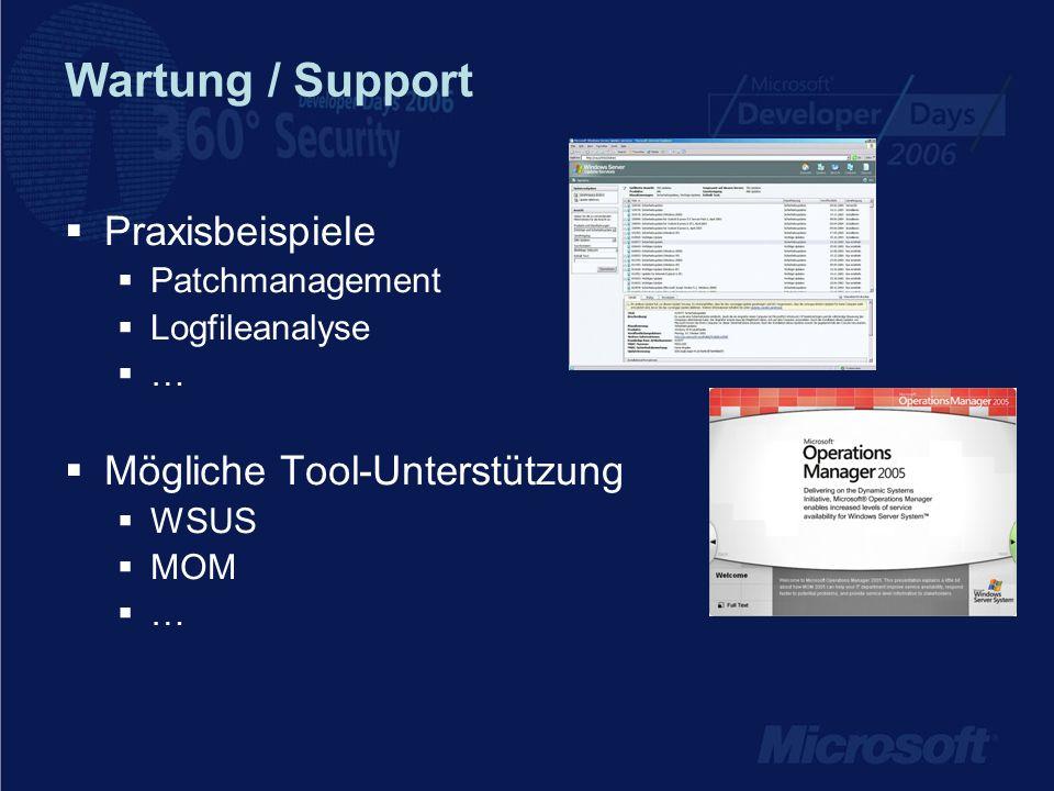 Wartung / Support Praxisbeispiele Patchmanagement Logfileanalyse … Mögliche Tool-Unterstützung WSUS MOM …