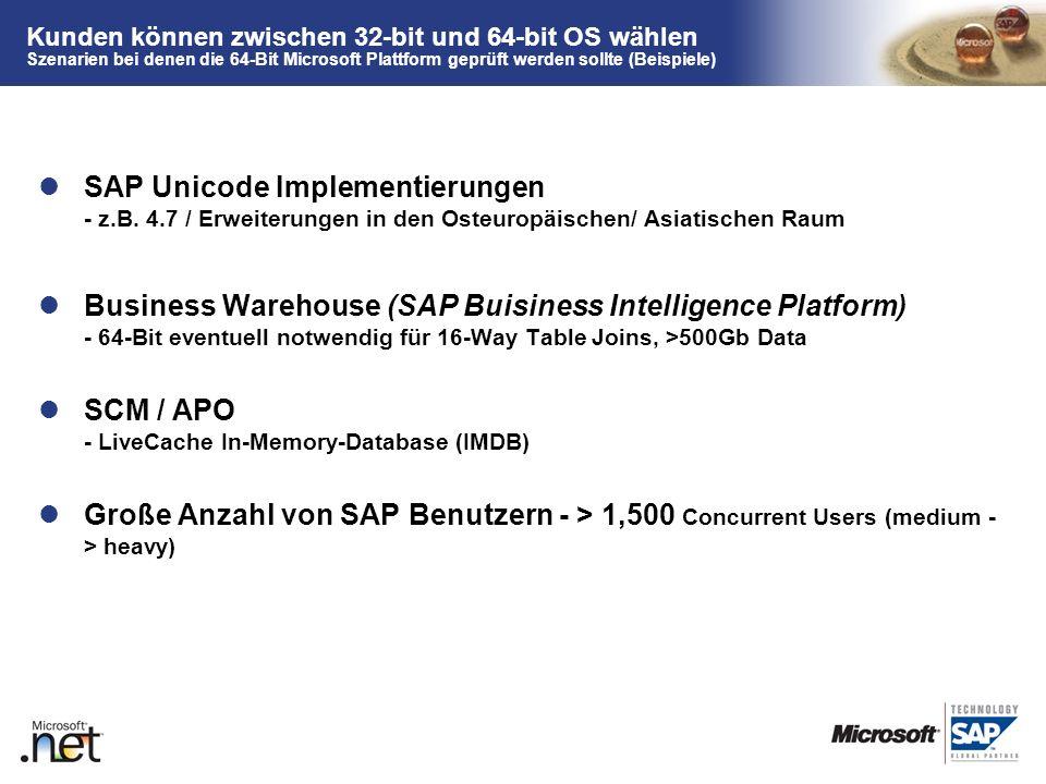 TM Kunden können zwischen 32-bit und 64-bit OS wählen Szenarien bei denen die 64-Bit Microsoft Plattform geprüft werden sollte (Beispiele) SAP Unicode