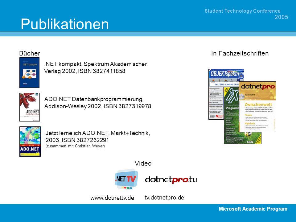 Microsoft Academic Program Student Technology Conference 2005.NET kompakt, Spektrum Akademischer Verlag 2002, ISBN 3827411858 Bücher ADO.NET Datenbank