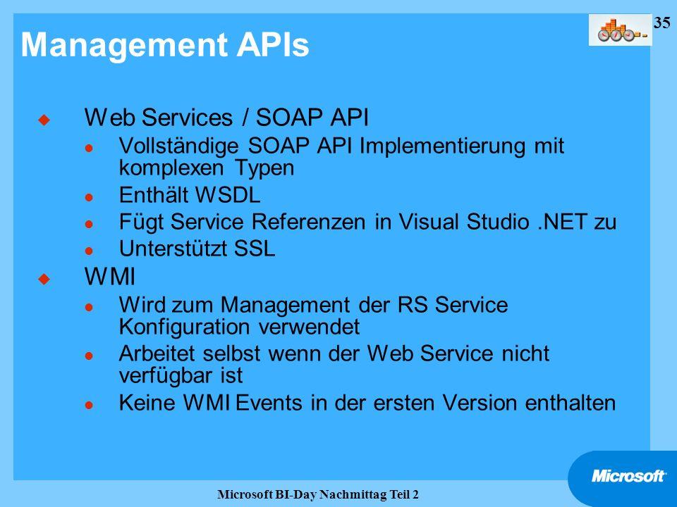 35 Microsoft BI-Day Nachmittag Teil 2 Management APIs u Web Services / SOAP API l Vollständige SOAP API Implementierung mit komplexen Typen l Enthält