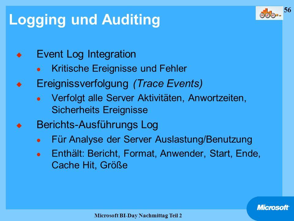 56 Microsoft BI-Day Nachmittag Teil 2 Logging und Auditing u Event Log Integration l Kritische Ereignisse und Fehler u Ereignissverfolgung (Trace Even