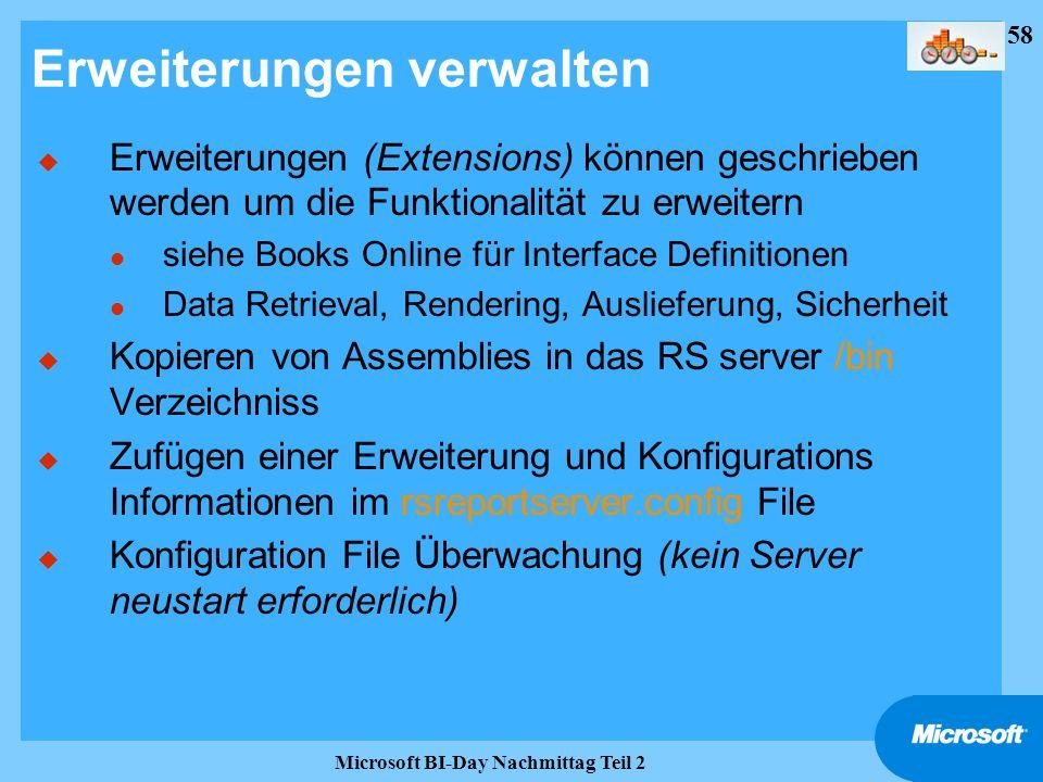 58 Microsoft BI-Day Nachmittag Teil 2 Erweiterungen verwalten u Erweiterungen (Extensions) können geschrieben werden um die Funktionalität zu erweiter