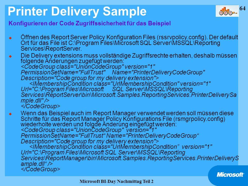 64 Microsoft BI-Day Nachmittag Teil 2 Printer Delivery Sample Konfigurieren der Code Zugriffssicherheit für das Beispiel u Öffnen des Report Server Po