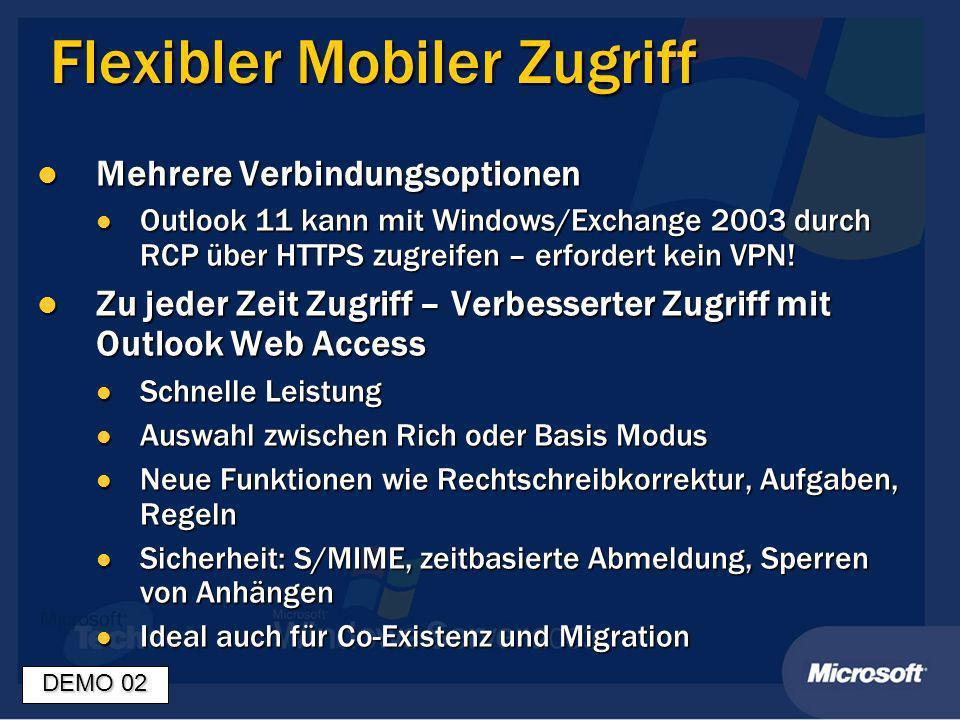 Flexibler Mobiler Zugriff Mehrere Verbindungsoptionen Mehrere Verbindungsoptionen Outlook 11 kann mit Windows/Exchange 2003 durch RCP über HTTPS zugreifen – erfordert kein VPN.