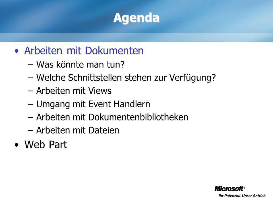 Agenda Arbeiten mit Dokumenten –Was könnte man tun? –Welche Schnittstellen stehen zur Verfügung? –Arbeiten mit Views –Umgang mit Event Handlern –Arbei
