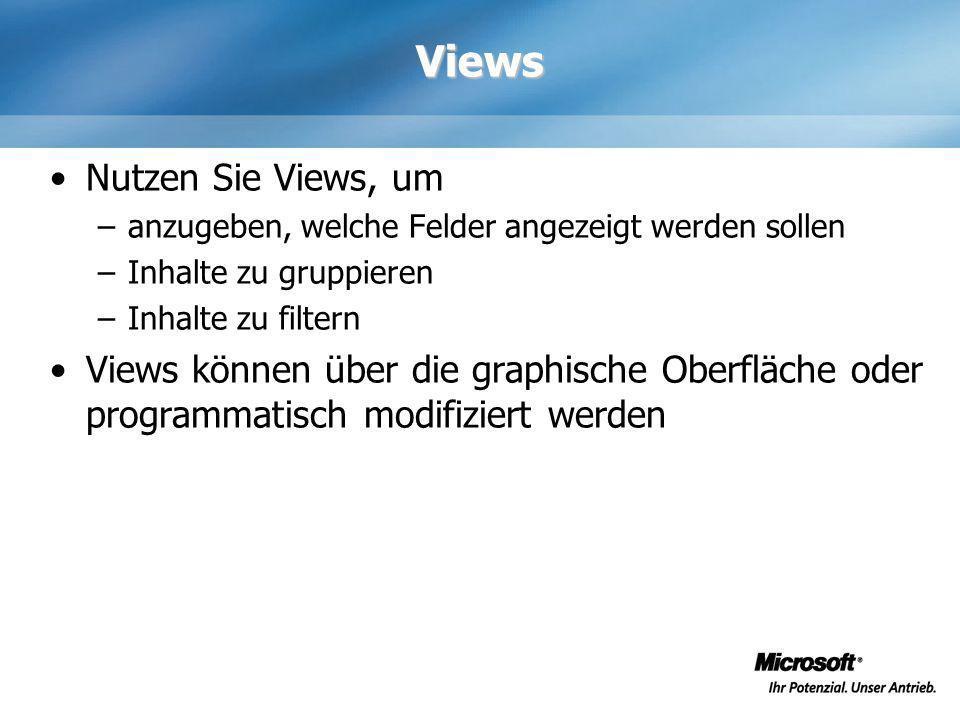 Views Nutzen Sie Views, um –anzugeben, welche Felder angezeigt werden sollen –Inhalte zu gruppieren –Inhalte zu filtern Views können über die graphisc