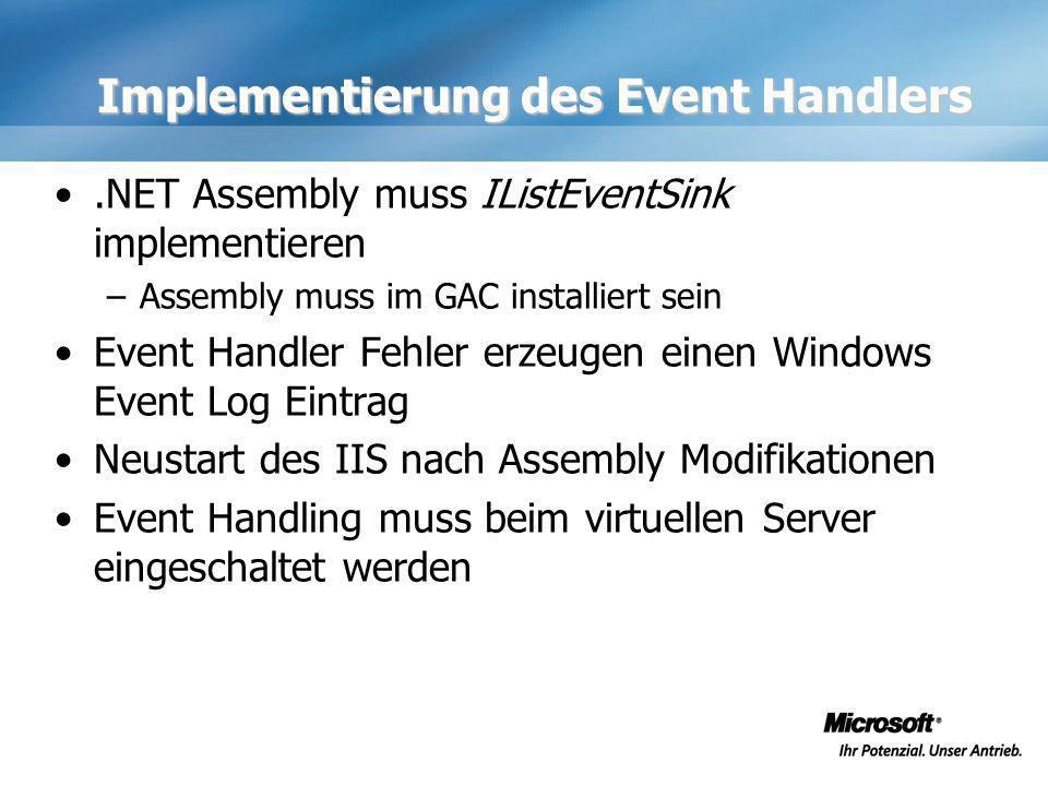 Implementierung des Event Handlers.NET Assembly muss IListEventSink implementieren –Assembly muss im GAC installiert sein Event Handler Fehler erzeuge