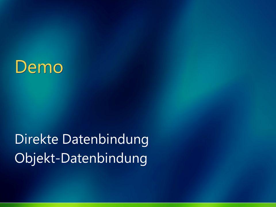 Demo Direkte Datenbindung Objekt-Datenbindung Direkte Datenbindung Objekt-Datenbindung