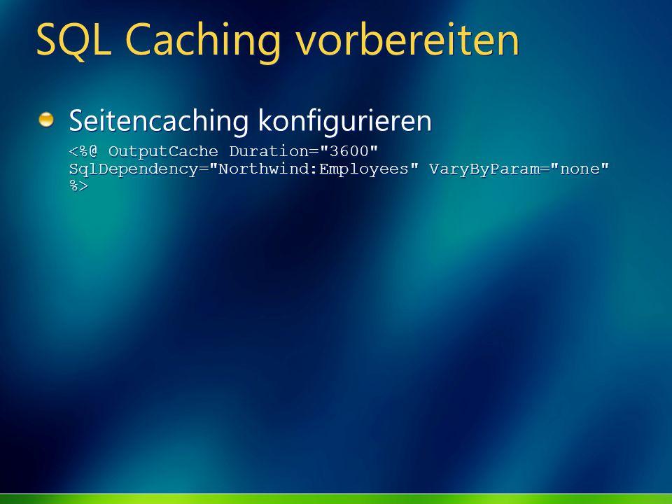 SQL Caching vorbereiten Seitencaching konfigurieren Seitencaching konfigurieren