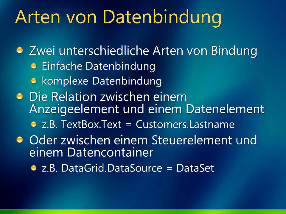 Arten von Datenbindung Zwei unterschiedliche Arten von Bindung Einfache Datenbindung komplexe Datenbindung Die Relation zwischen einem Anzeigeelement