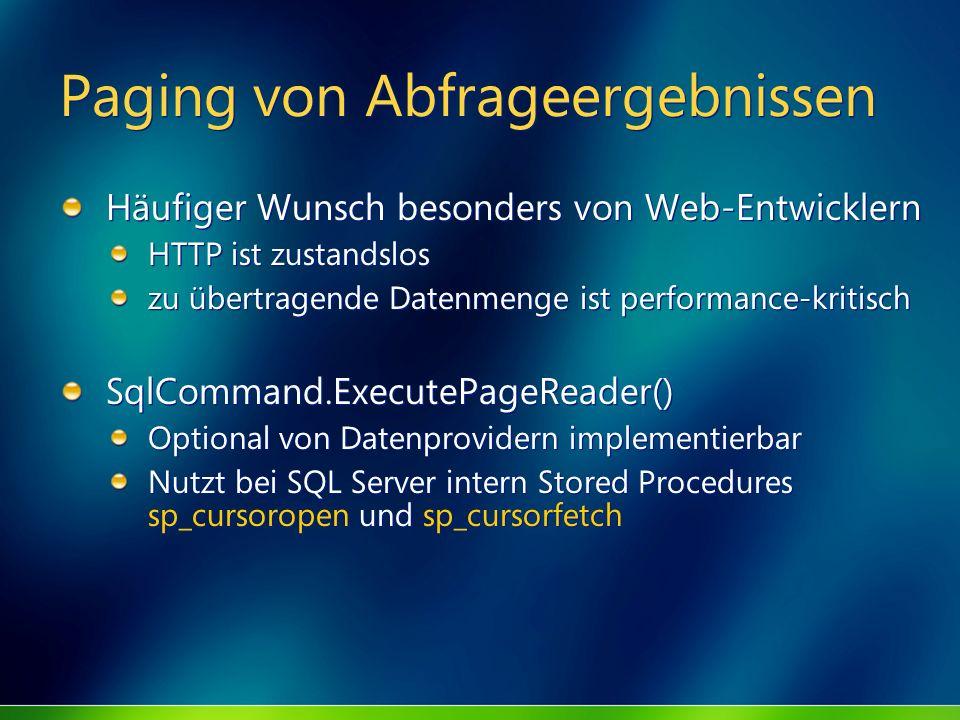 Paging von Abfrageergebnissen Häufiger Wunsch besonders von Web-Entwicklern HTTP ist zustandslos zu übertragende Datenmenge ist performance-kritisch S