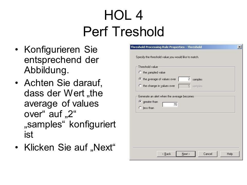 HOL 4 Perf Treshold Konfigurieren Sie entsprechend der Abbildung.