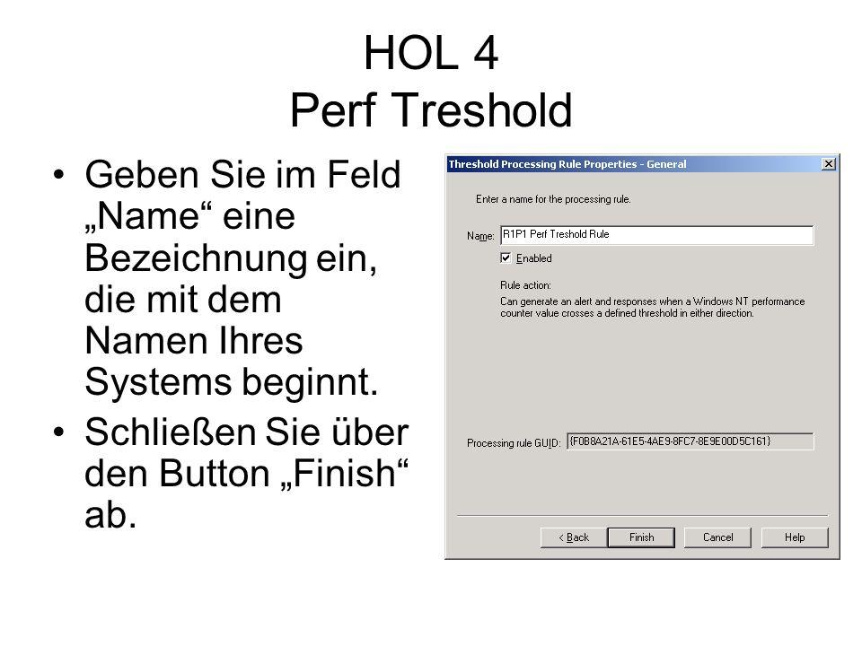 HOL 4 Perf Treshold Geben Sie im Feld Name eine Bezeichnung ein, die mit dem Namen Ihres Systems beginnt.