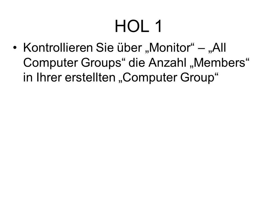 HOL 1 Kontrollieren Sie über Monitor – All Computer Groups die Anzahl Members in Ihrer erstellten Computer Group