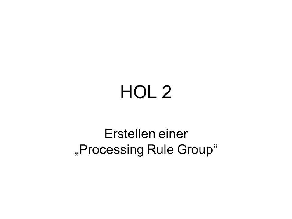HOL 2 Erstellen einer Processing Rule Group