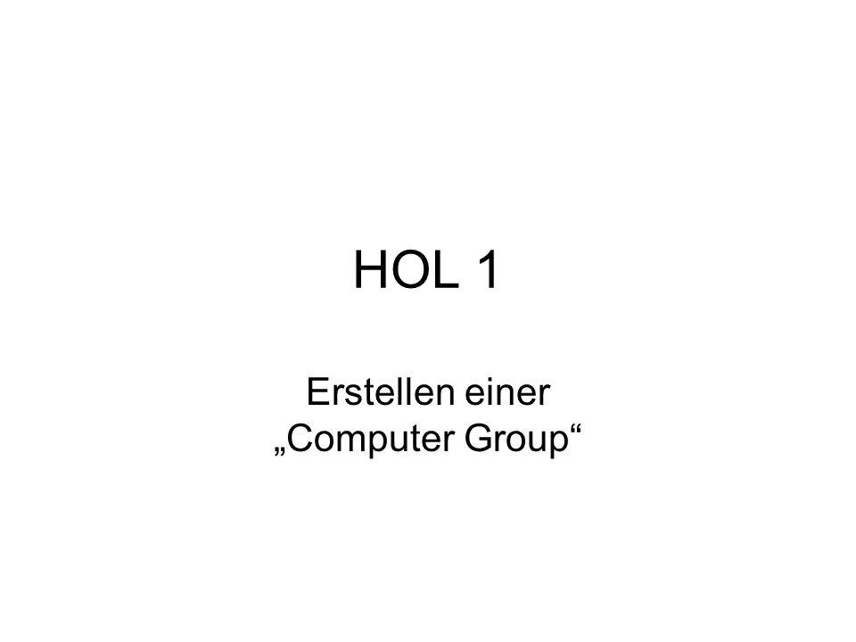 HOL 1 Erstellen einer Computer Group
