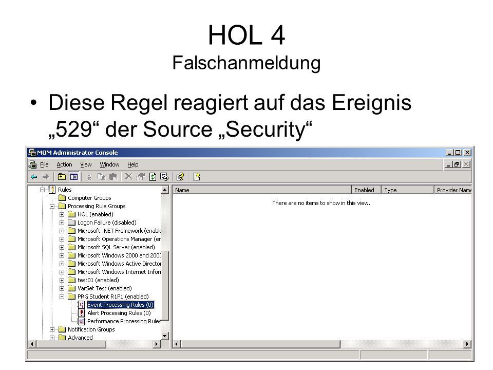 HOL 4 Falschanmeldung Diese Regel reagiert auf das Ereignis 529 der Source Security