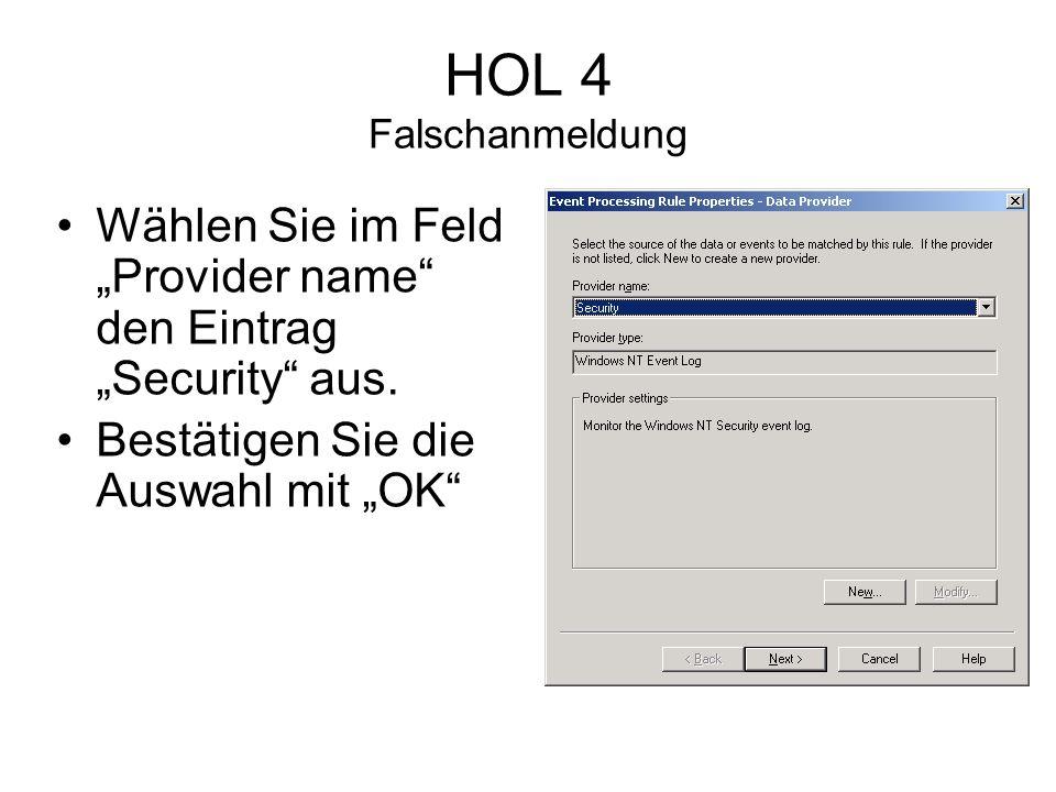 HOL 4 Falschanmeldung Wählen Sie im Feld Provider name den Eintrag Security aus.