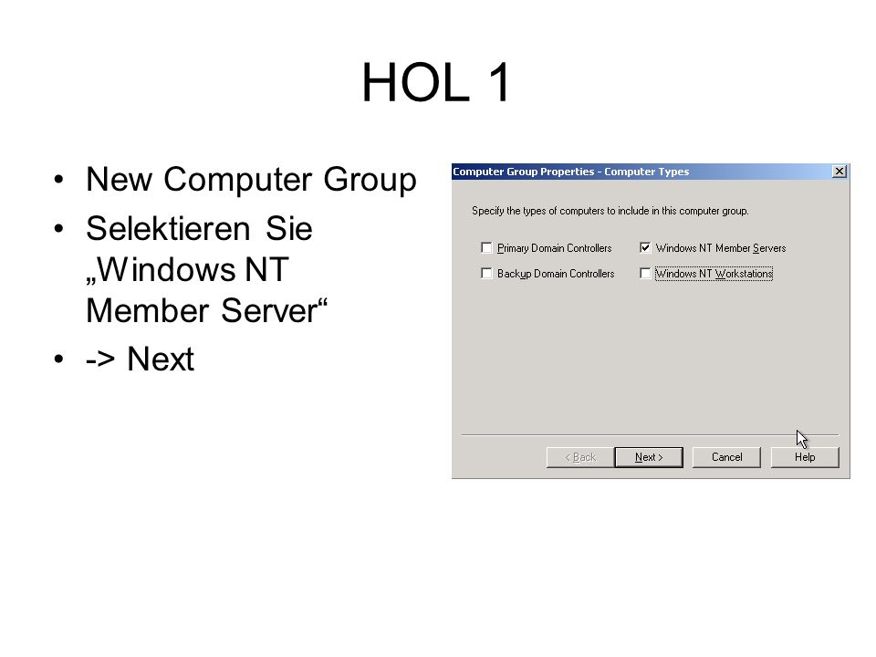 HOL 1 New Computer Group Selektieren Sie Windows NT Member Server -> Next