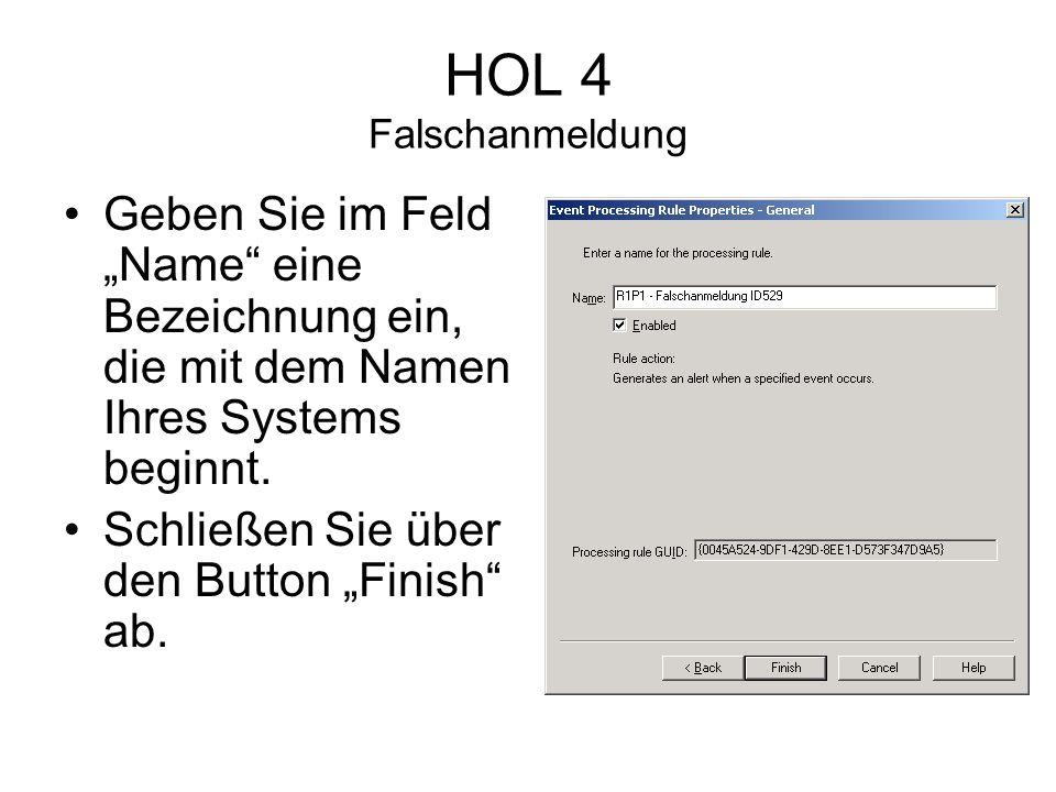 HOL 4 Falschanmeldung Geben Sie im Feld Name eine Bezeichnung ein, die mit dem Namen Ihres Systems beginnt.