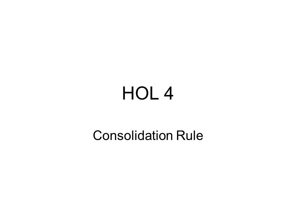HOL 4 Consolidation Rule