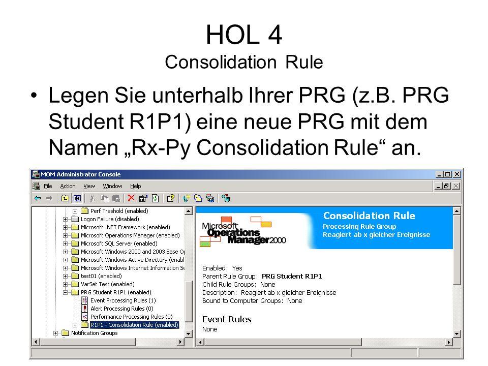 HOL 4 Consolidation Rule Legen Sie unterhalb Ihrer PRG (z.B.