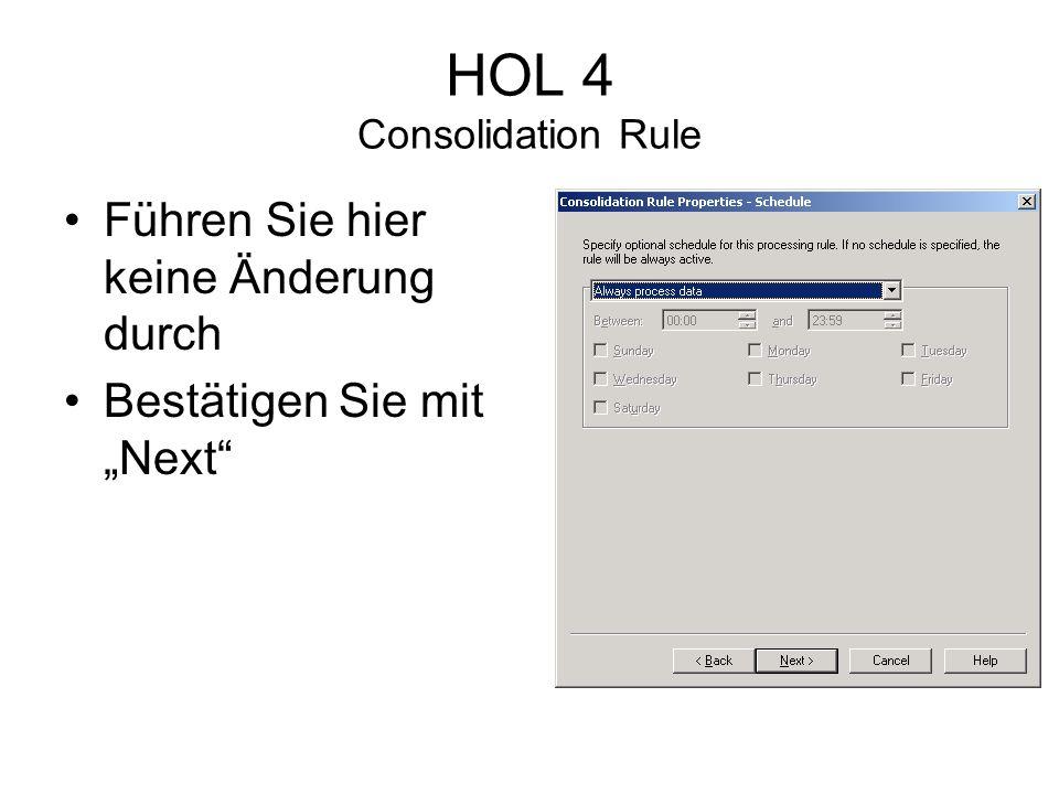 HOL 4 Consolidation Rule Führen Sie hier keine Änderung durch Bestätigen Sie mit Next