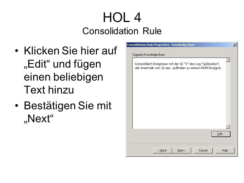 HOL 4 Consolidation Rule Klicken Sie hier auf Edit und fügen einen beliebigen Text hinzu Bestätigen Sie mit Next