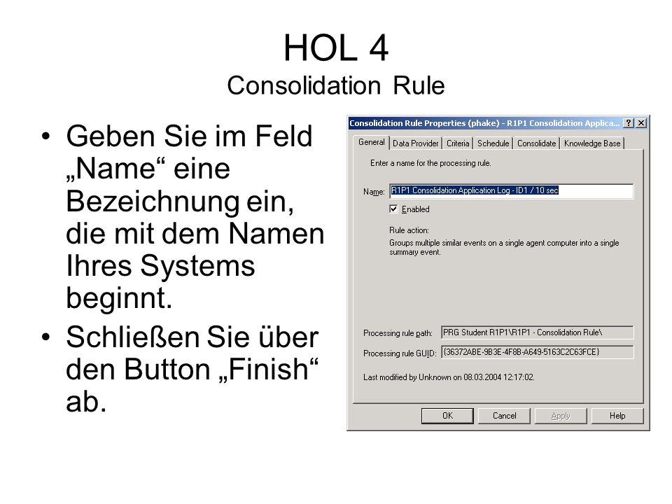 HOL 4 Consolidation Rule Geben Sie im Feld Name eine Bezeichnung ein, die mit dem Namen Ihres Systems beginnt.