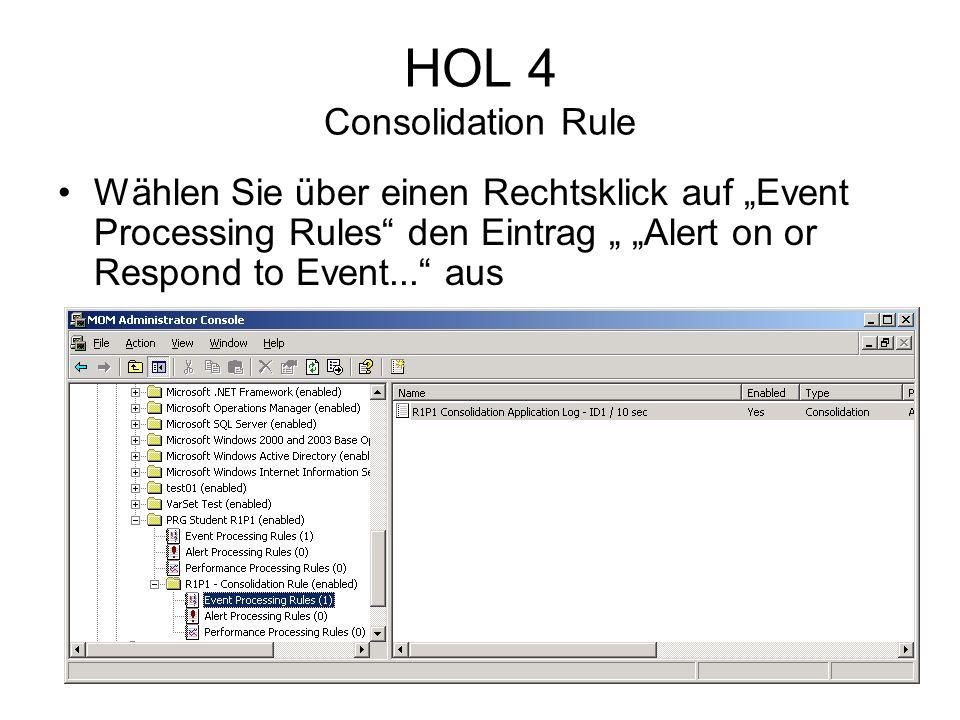 HOL 4 Consolidation Rule Wählen Sie über einen Rechtsklick auf Event Processing Rules den Eintrag Alert on or Respond to Event...