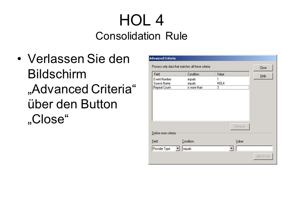 HOL 4 Consolidation Rule Verlassen Sie den Bildschirm Advanced Criteria über den Button Close