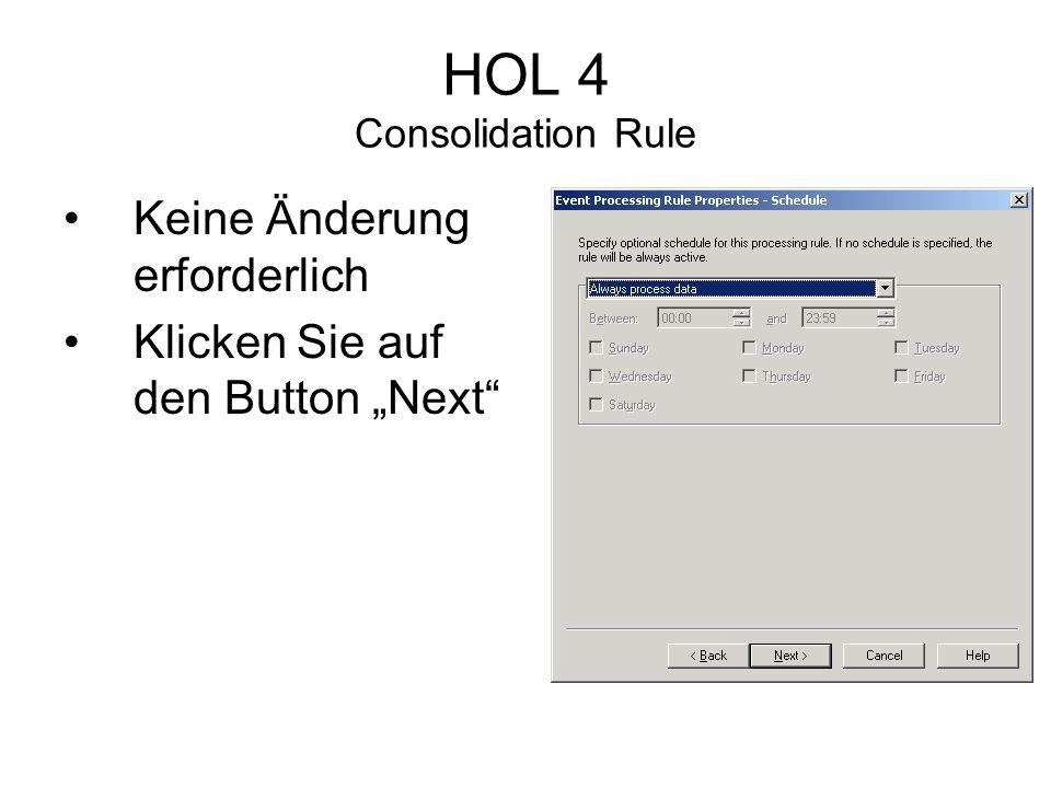 HOL 4 Consolidation Rule Keine Änderung erforderlich Klicken Sie auf den Button Next