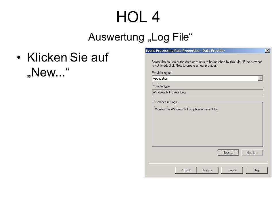 HOL 4 Auswertung Log File Klicken Sie auf New...