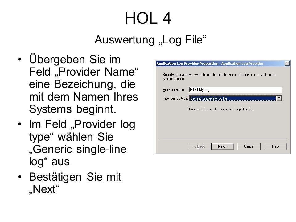 HOL 4 Auswertung Log File Übergeben Sie im Feld Provider Name eine Bezeichung, die mit dem Namen Ihres Systems beginnt.