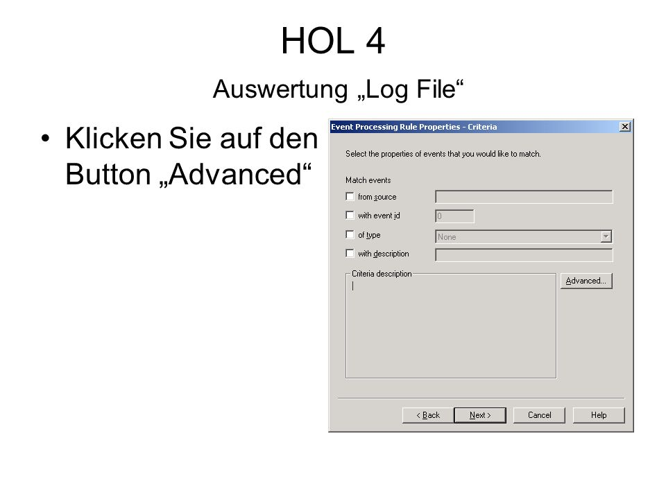 HOL 4 Auswertung Log File Klicken Sie auf den Button Advanced