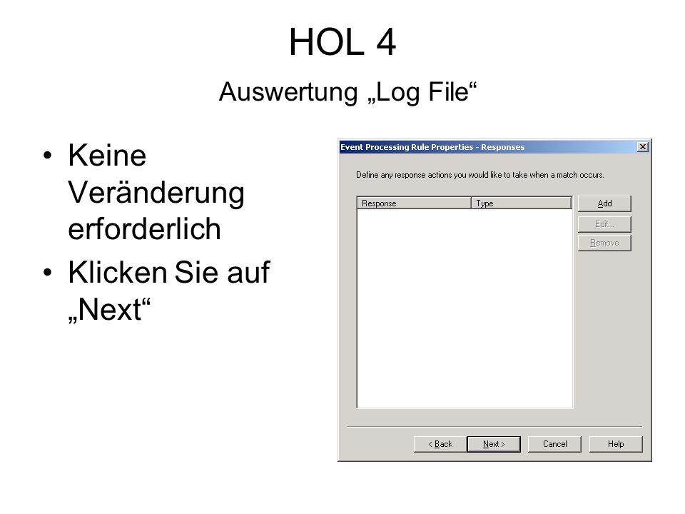 HOL 4 Auswertung Log File Keine Veränderung erforderlich Klicken Sie auf Next
