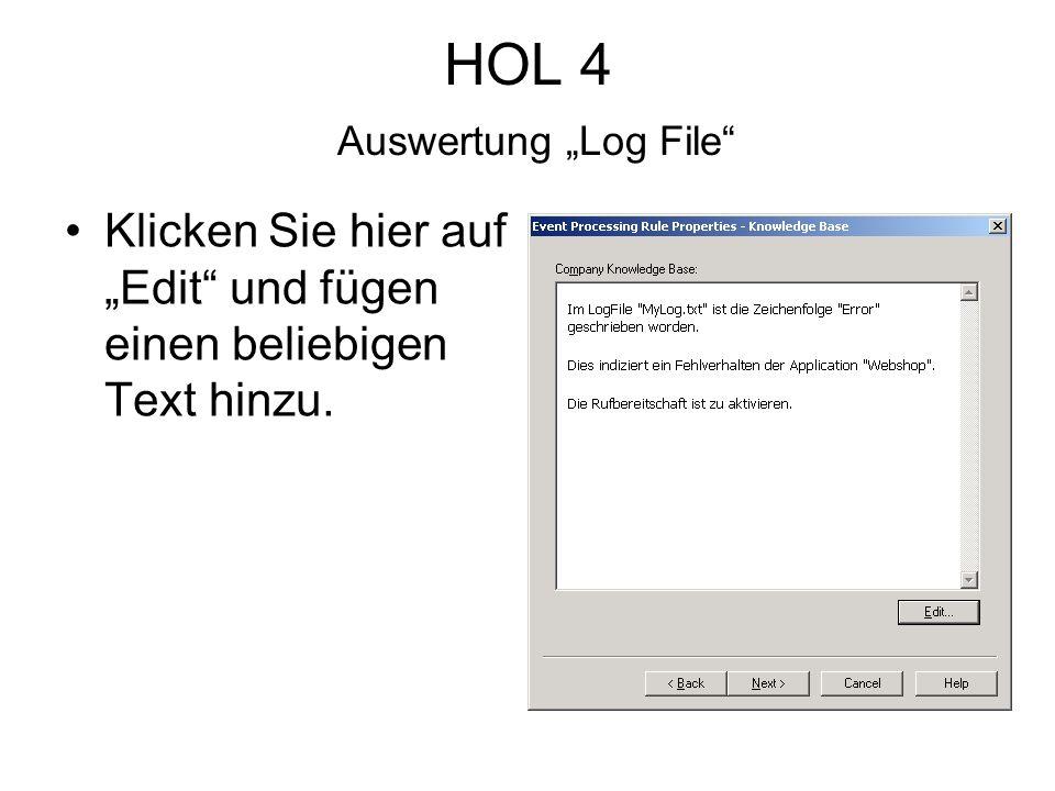 HOL 4 Auswertung Log File Klicken Sie hier auf Edit und fügen einen beliebigen Text hinzu.