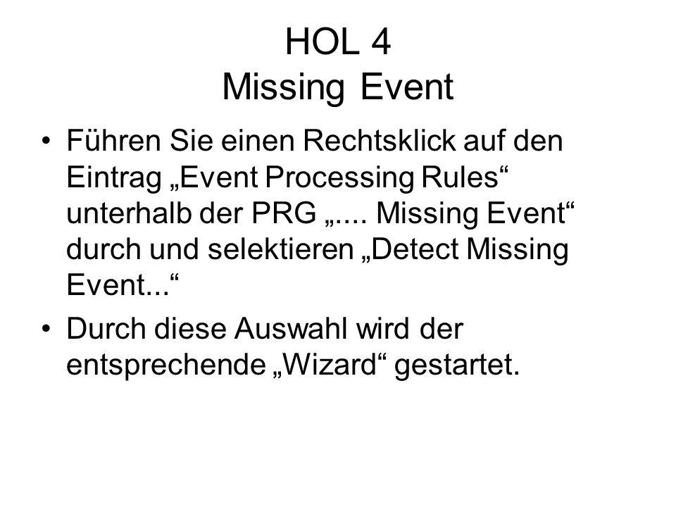HOL 4 Missing Event Führen Sie einen Rechtsklick auf den Eintrag Event Processing Rules unterhalb der PRG....
