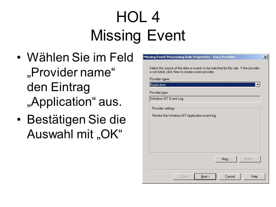 HOL 4 Missing Event Wählen Sie im Feld Provider name den Eintrag Application aus.